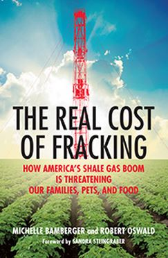 2014-Bamberger-and-Oswald-The-Real-Cost-of-Fracking-How-Americas-Shale-Gas-Boom-is-Threatening-Our-Families-Pets-and-Food
